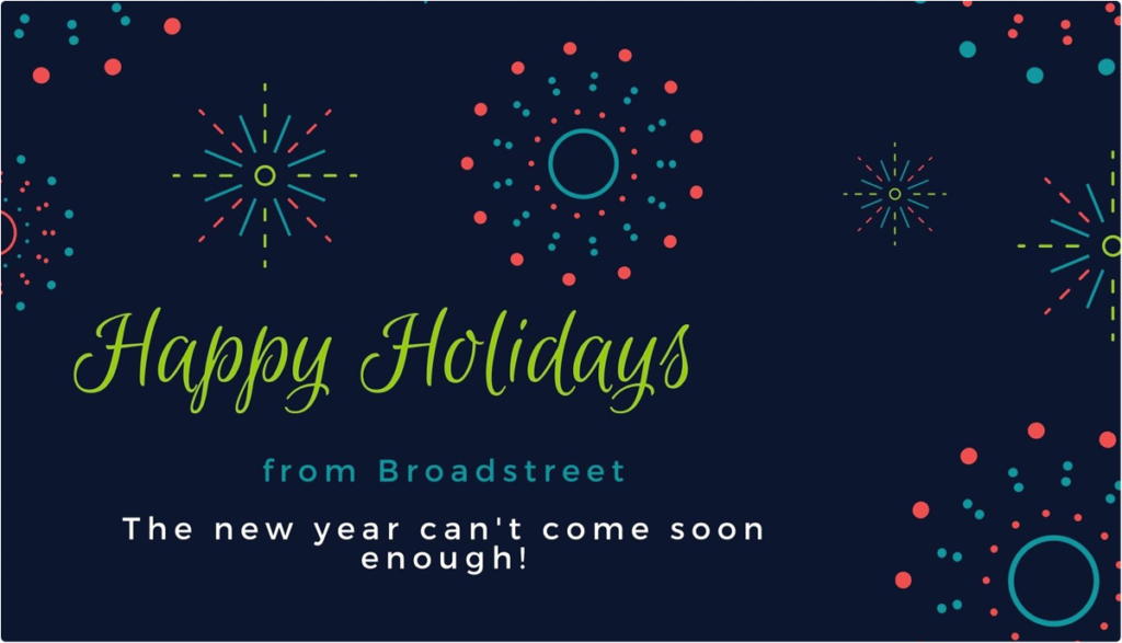 Happy holidays from Broadstreet